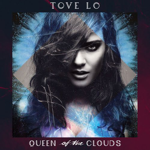Tove lo queen of the clouds blueprint edition official album conquering the music scene with her latest singles taken from her major debut ep truth serum released on march 3 2014 via universal records malvernweather Images